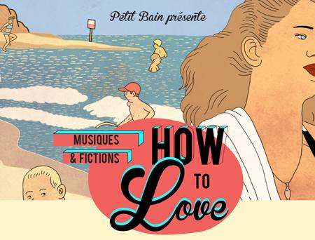 How To Love 2013 @ Petit Bain